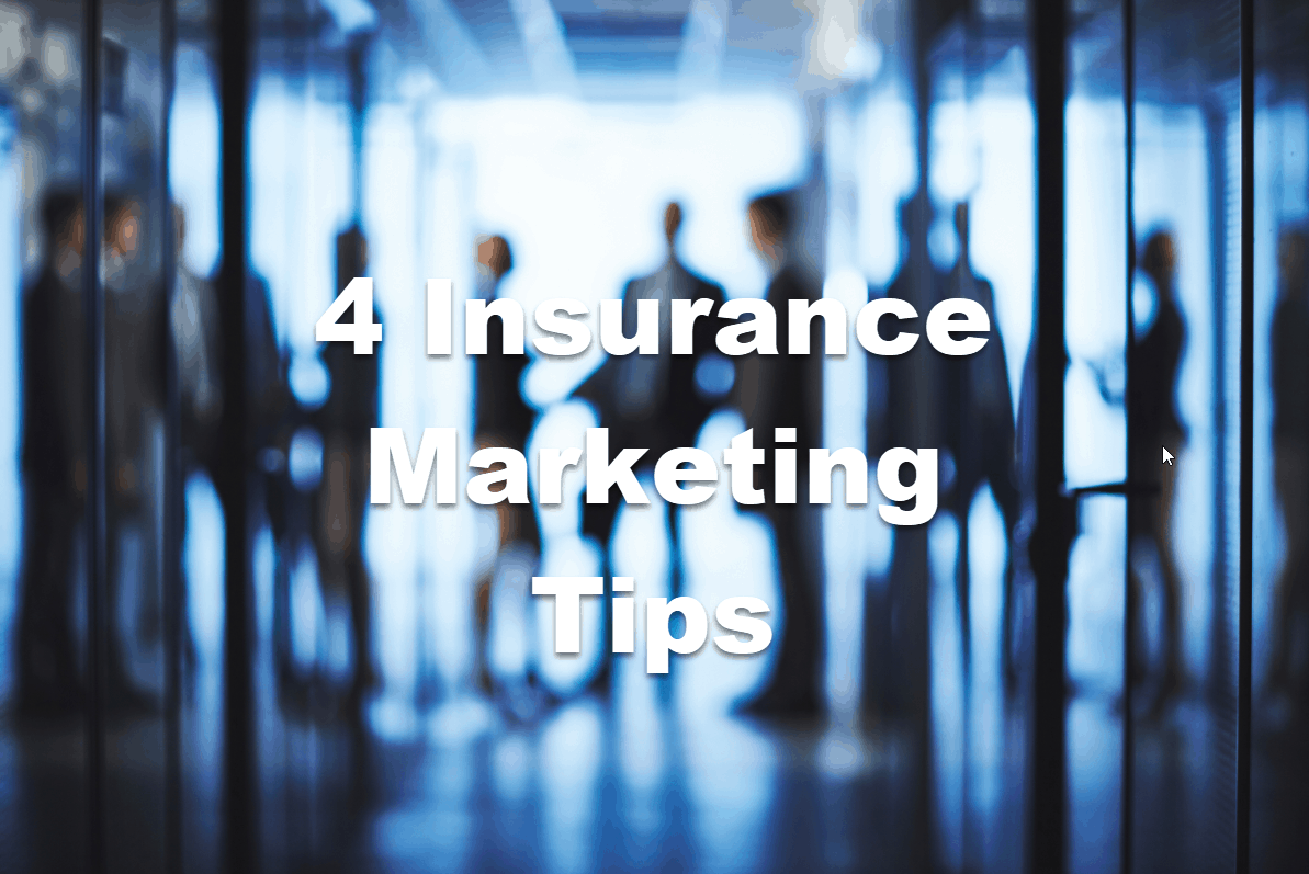 4 insurance marketing tips